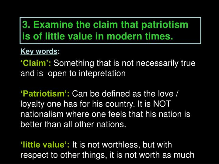 3. Examine the claim that patriotism is of little value in modern times.