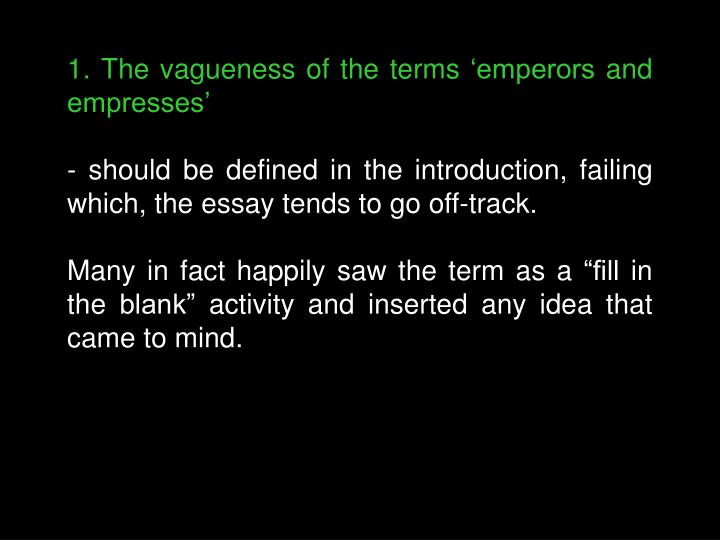 1. The vagueness of the terms 'emperors and empresses'