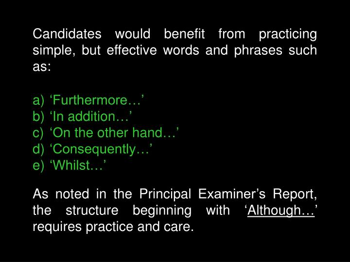 Candidates would benefit from practicing simple, but effective words and phrases such as: