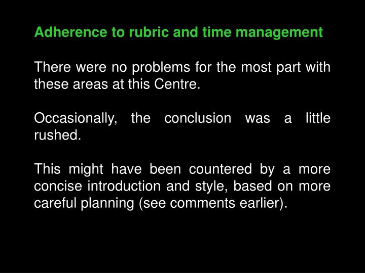 Adherence to rubric and time management