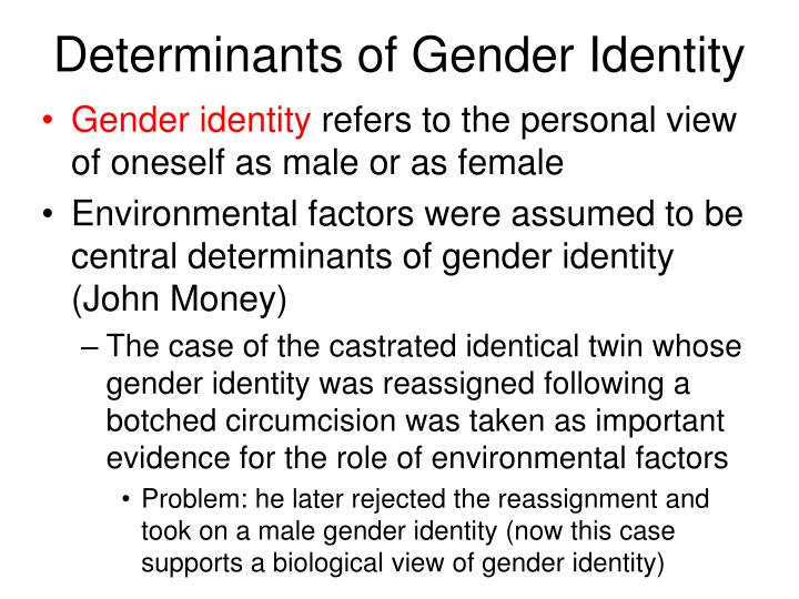 Determinants of Gender Identity