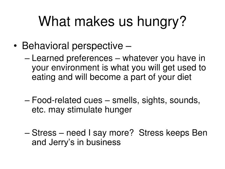 What makes us hungry?