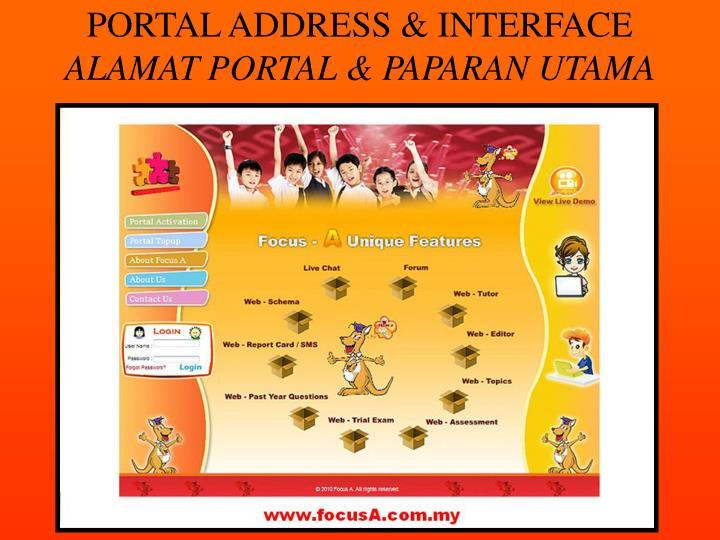 PORTAL ADDRESS & INTERFACE