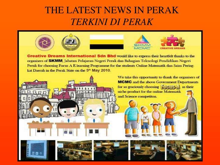 THE LATEST NEWS IN PERAK