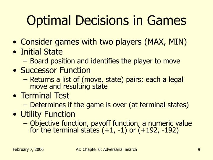 Optimal Decisions in Games