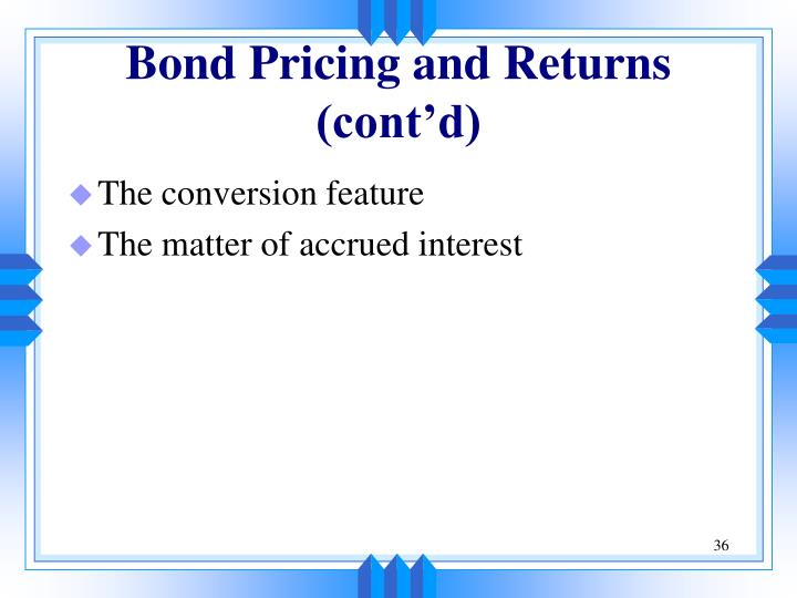 Bond Pricing and Returns (cont'd)