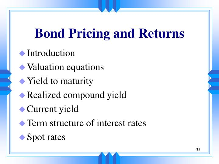 Bond Pricing and Returns