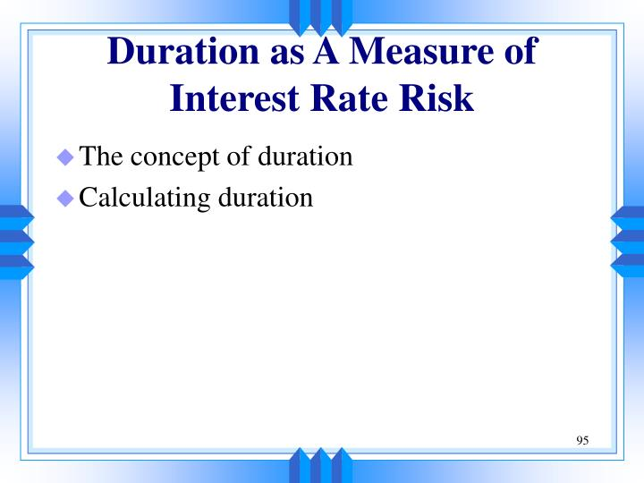 Duration as A Measure of Interest Rate Risk