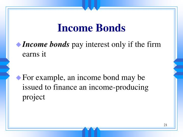 Income Bonds