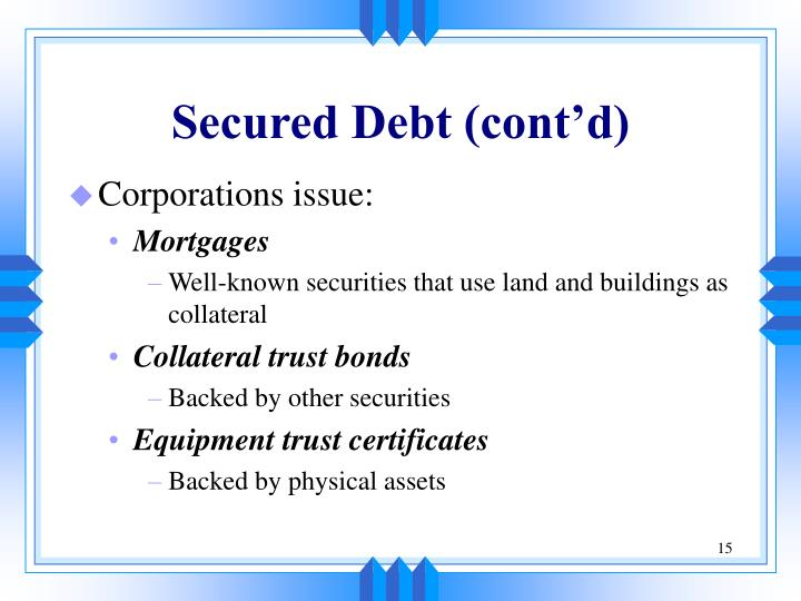 Secured Debt (cont'd)