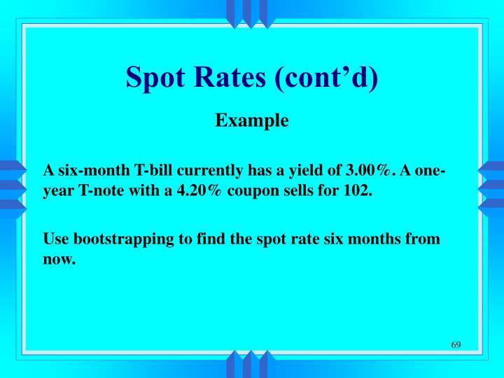 Spot Rates (cont'd)