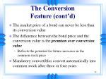 the conversion feature cont d