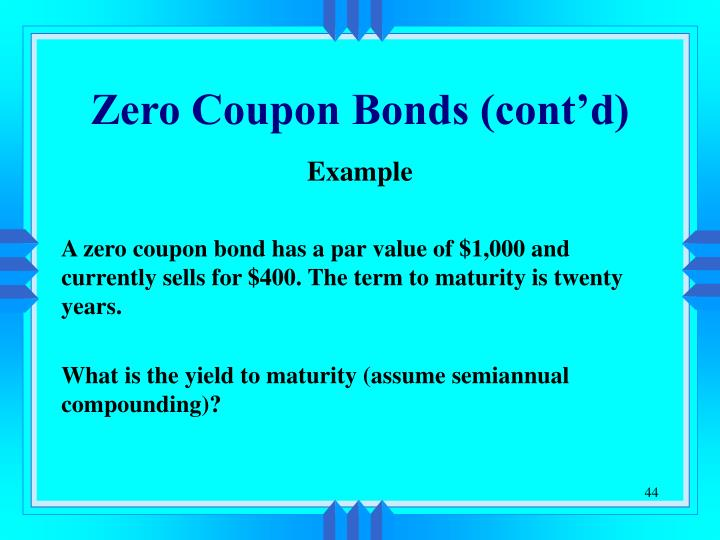 Zero Coupon Bonds (cont'd)