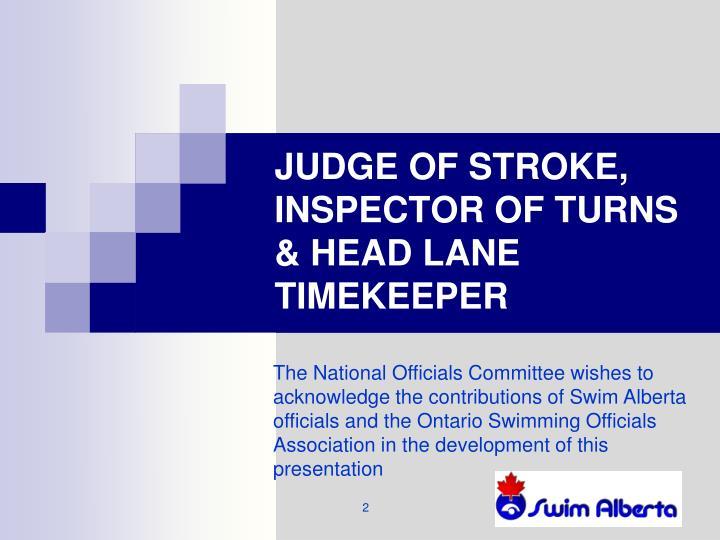 JUDGE OF STROKE, INSPECTOR OF TURNS & HEAD LANE TIMEKEEPER