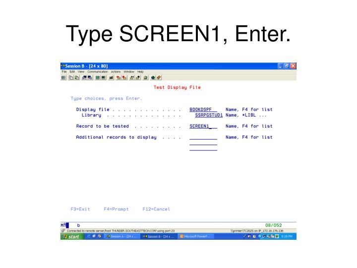 Type SCREEN1, Enter.