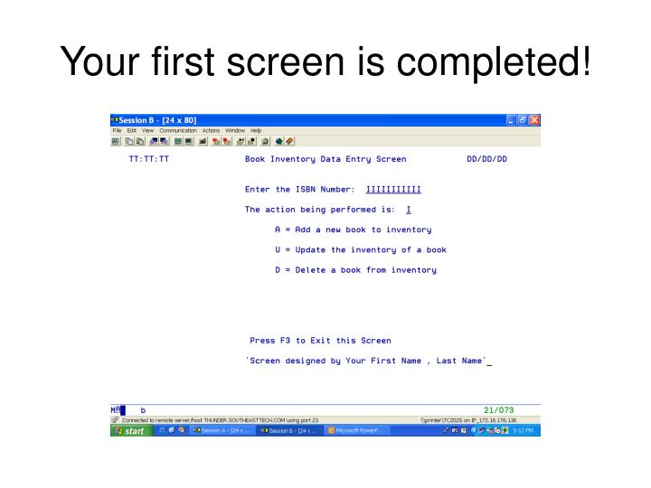 Your first screen is completed!