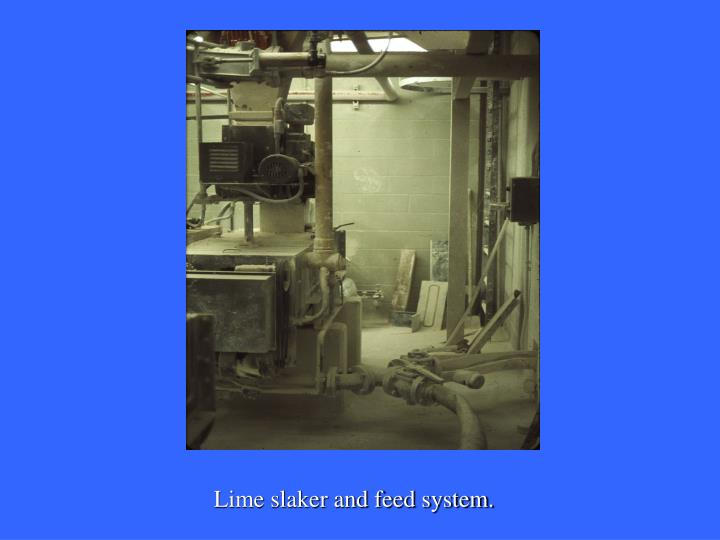 Lime slaker and feed system.