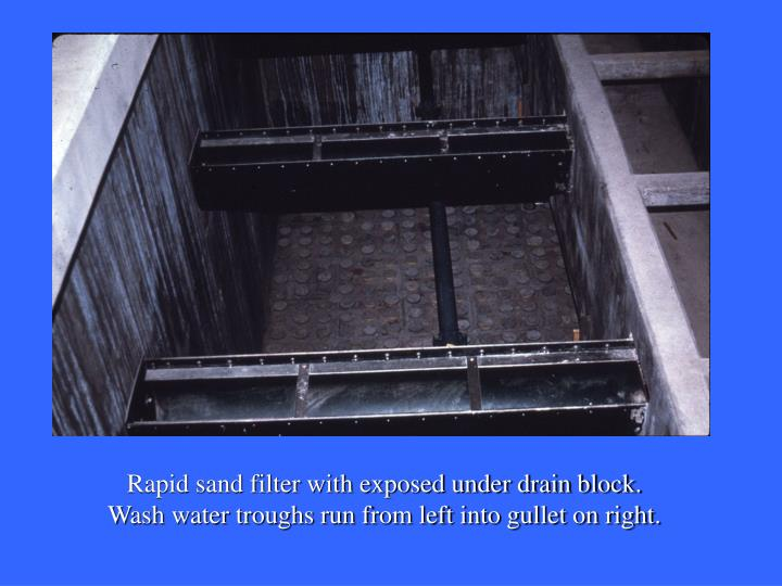 Rapid sand filter with exposed under drain block.