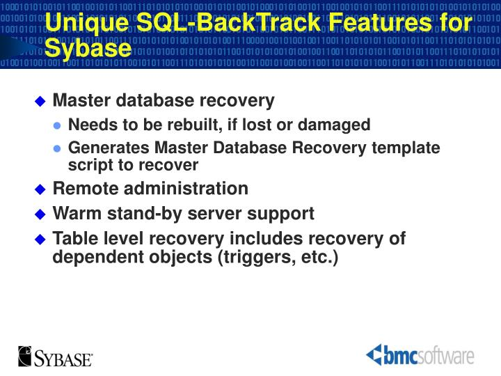 Unique SQL-BackTrack Features for Sybase