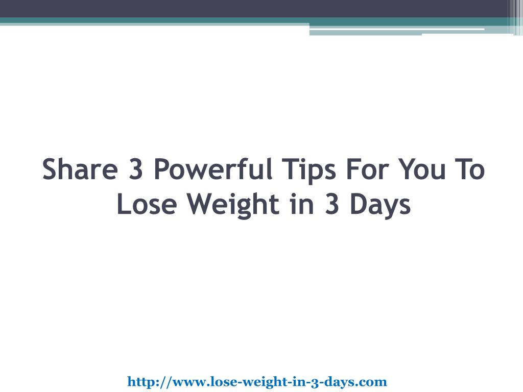 Share 3 Powerful Tips For You To Lose Weight in 3 Days