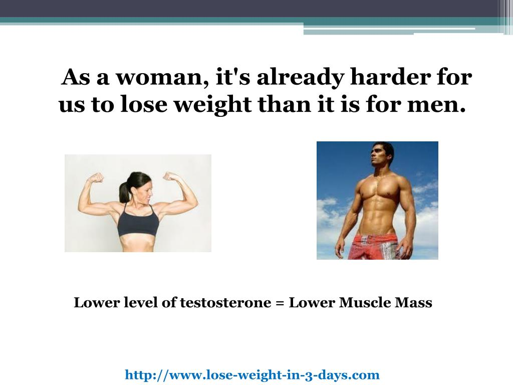 As a woman, it's already harder for us to lose weight than it is for men.