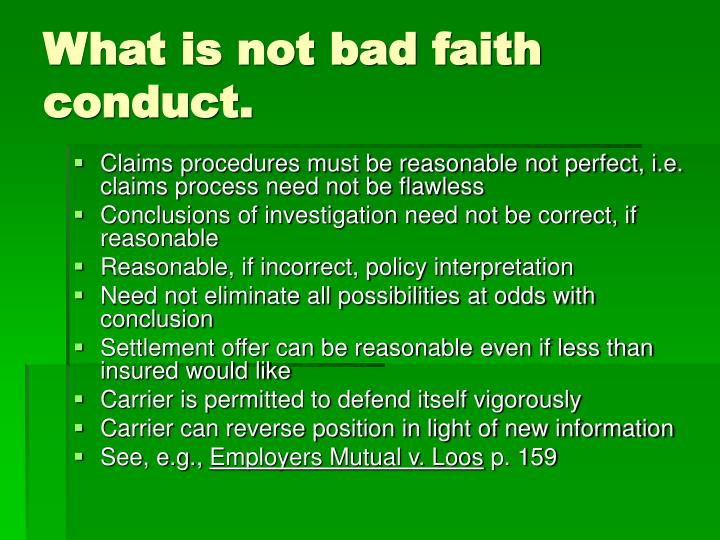 What is not bad faith conduct.