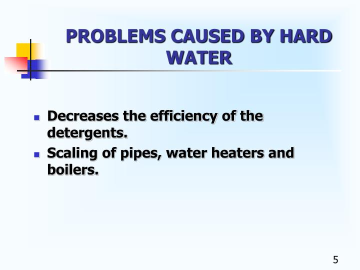 PROBLEMS CAUSED BY HARD WATER