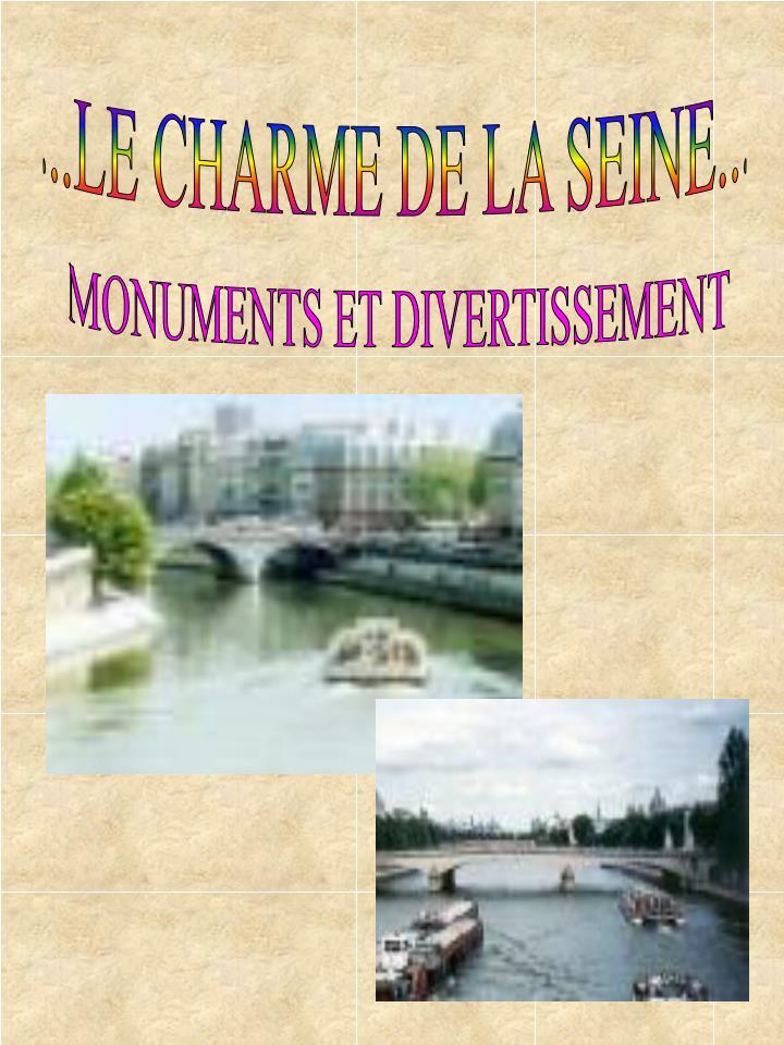 ...LE CHARME DE LA SEINE...