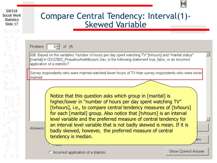 Compare Central Tendency: Interval(1)-Skewed Variable