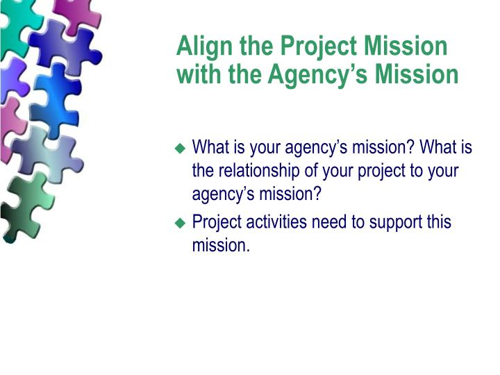 Align the Project Mission with the Agency's Mission