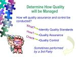 determine how quality will be managed