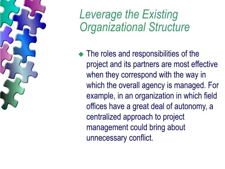 Leverage the Existing Organizational Structure