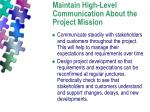 maintain high level communication about the project mission