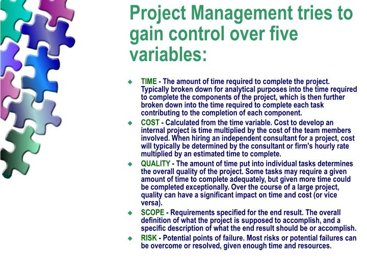 Project Management tries to gain control over five variables: