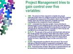 project management tries to gain control over five variables