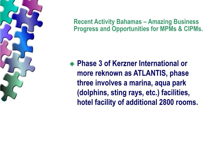 Recent Activity Bahamas – Amazing Business Progress and Opportunities for MPMs & CIPMs.