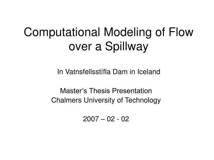 Computational Modeling of Flow over a Spillway