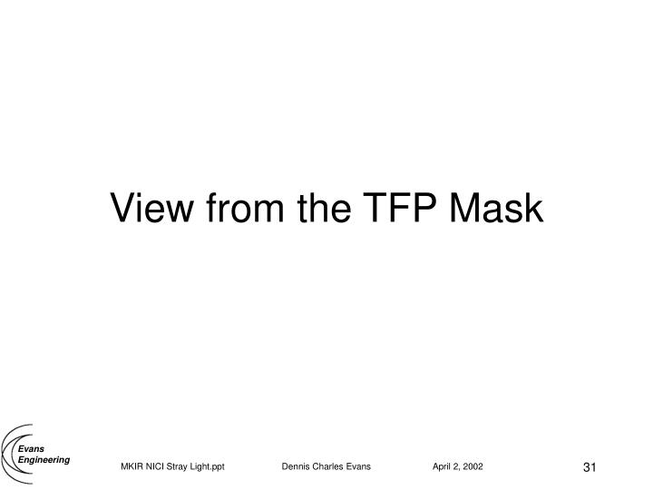 View from the TFP Mask