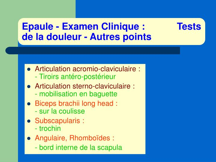 Epaule - Examen Clinique :            Tests de la douleur - Autres points