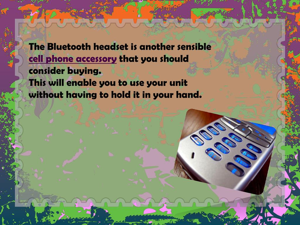 The Bluetooth headset is another sensible