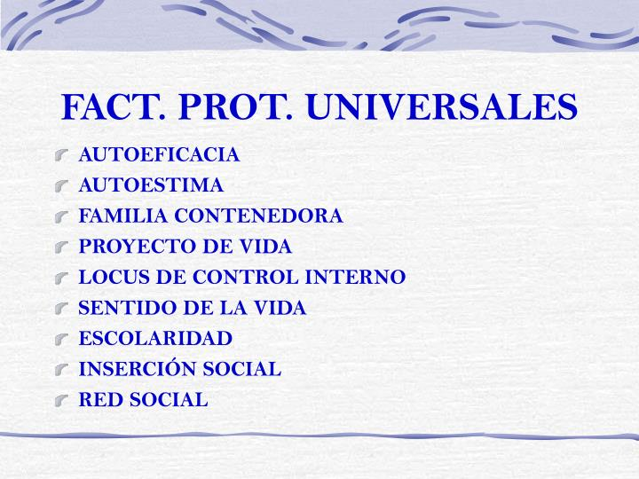 FACT. PROT. UNIVERSALES