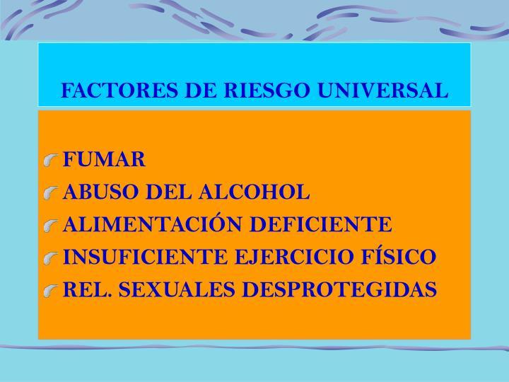 FACTORES DE RIESGO UNIVERSAL