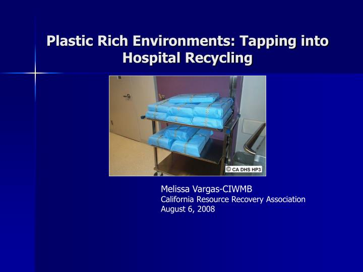 Plastic rich environments tapping into hospital recycling
