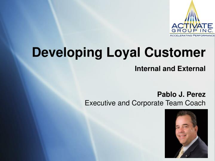 Developing Loyal Customer