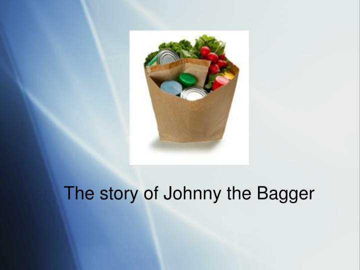The story of Johnny the Bagger