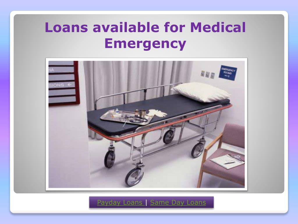 Loans available for Medical Emergency