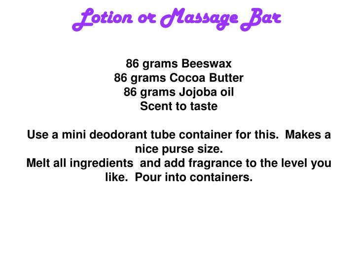 Lotion or Massage Bar