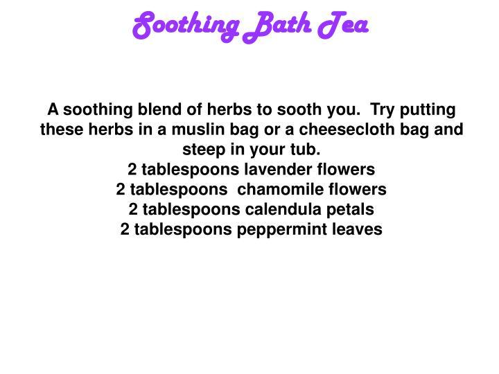 Soothing Bath Tea