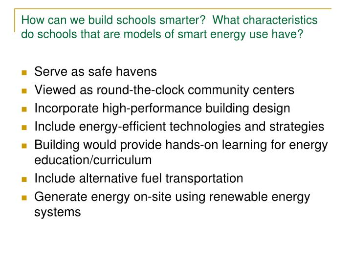 How can we build schools smarter?  What characteristics