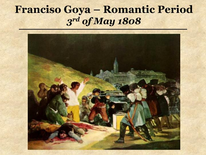 Franciso Goya – Romantic Period